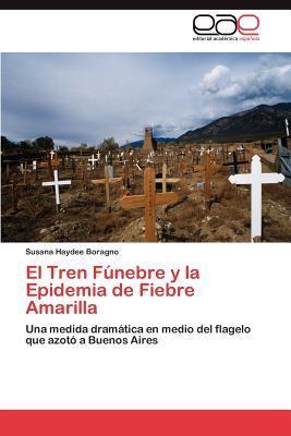 El Tren Fúnebre y la Epidemia de Fiebre Amarilla