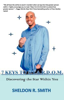 7 Keys to S.t.a.r.d.o.m. Discovering the Star Within You