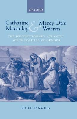 Catharine Macaulay and Mercy Otis Warren