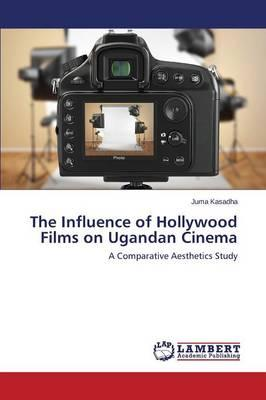 The Influence of Hollywood Films on Ugandan Cinema