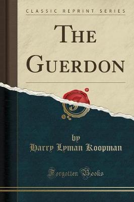 The Guerdon (Classic Reprint)