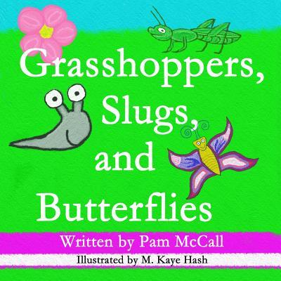 Grasshoppers, Slugs, and Butterflies