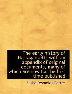 The early history of Narragansett; with an appendix of original documents, many of which are now
