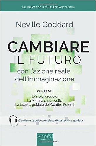 Cambiare il futuro con l'azione reale dell'immaginazione