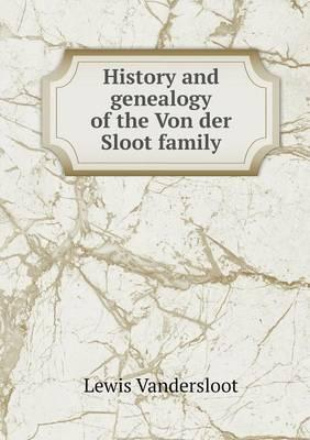 History and Genealogy of the Von Der Sloot Family