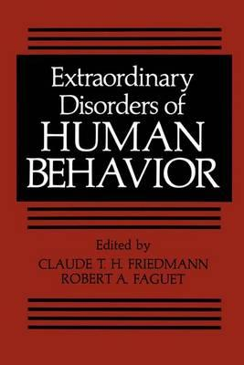 Extraordinary Disorders of Human Behavior