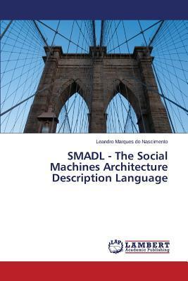 SMADL - The Social Machines Architecture Description Language