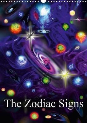 The Zodiac Signs (Wall Calendar 2018 DIN A3 Portrait)