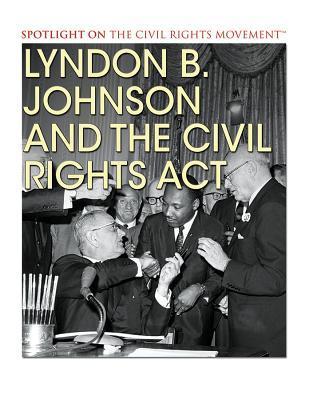 Lyndon B. Johnson and the Civil Rights Act