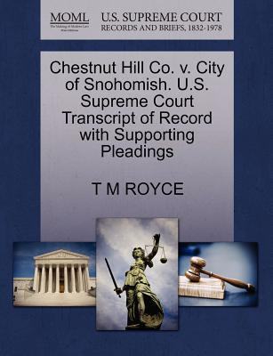 Chestnut Hill Co. V. City of Snohomish. U.S. Supreme Court Transcript of Record with Supporting Pleadings