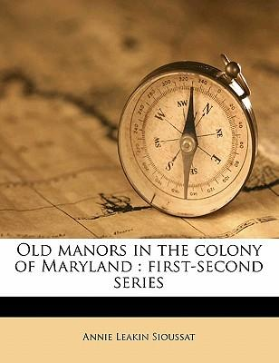 Old Manors in the Colony of Maryland