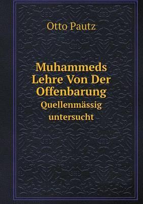 Muhammeds Lehre Von Der Offenbarung Quellenmassig Untersucht