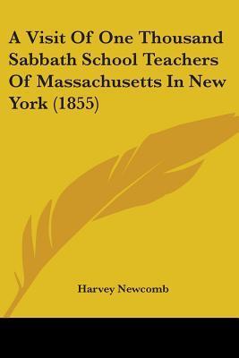 A Visit of One Thousand Sabbath School Teachers of Massachusetts in New York