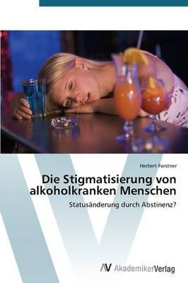 Die Stigmatisierung von alkoholkranken Menschen