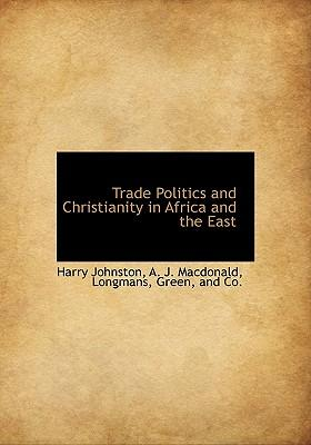 Trade Politics and Christianity in Africa and the East