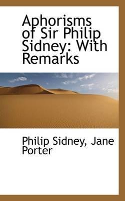 Aphorisms of Sir Philip Sidney
