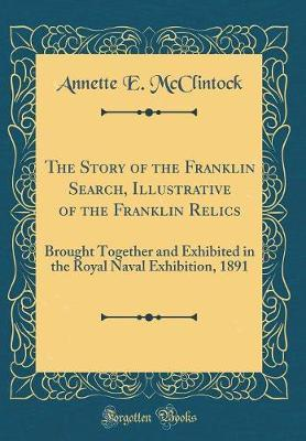 The Story of the Franklin Search, Illustrative of the Franklin Relics