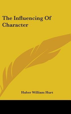 The Influencing of Character