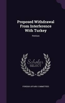 Proposed Withdrawal from Interference with Turkey