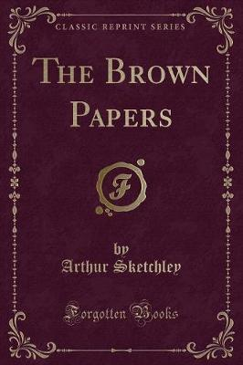 The Brown Papers (Classic Reprint)