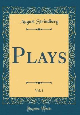 Plays, Vol. 1 (Classic Reprint)