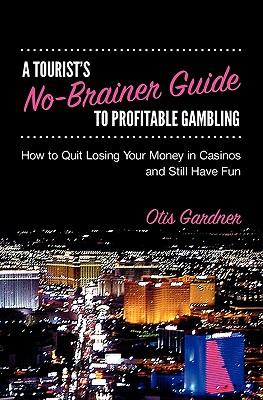 A Tourist's No-Brainer Guide to Profitable Gambling