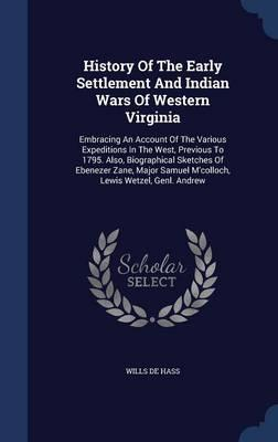 History of the Early Settlement and Indian Wars of Western Virginia