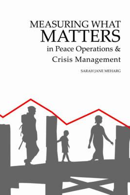 Measuring What Matters in Peace Operations & Crisis Management