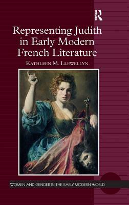 Representing Judith in Early Modern French Literature