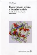 Rigenerazione urbana e ricambio sociale. Gentrification in atto nei quartieri storici italiani