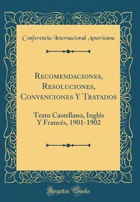 Recomendaciones, Resoluciones, Convenciones Y Tratados