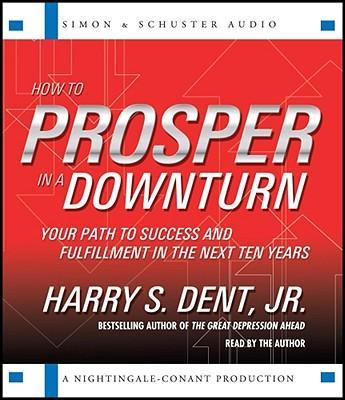 How to Prosper in a Downturn