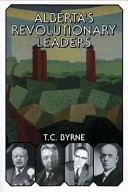 Alberta's revolutionary leaders