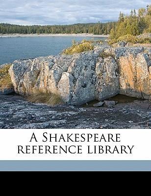 A Shakespeare Reference Library