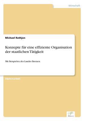 Konzepte für eine effiziente Organisation der staatlichen Tätigkeit
