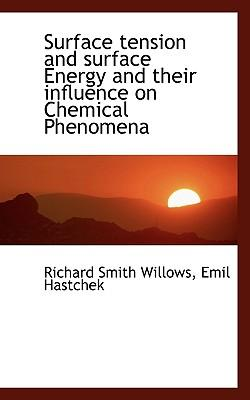 Surface Tension and Surface Energy and Their Influence on Chemical Phenomena