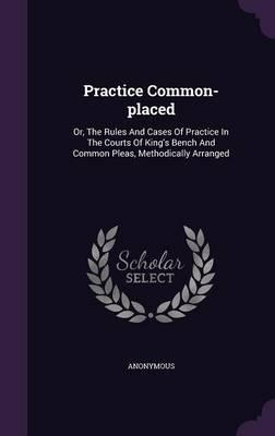 Practice Common-Placed