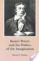 Keat's Poetry and the Politics of the Imagination