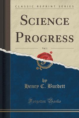 Science Progress, Vol. 1 (Classic Reprint)