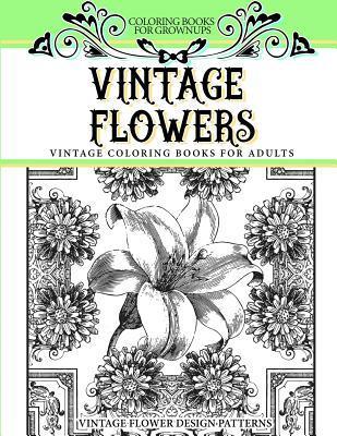 Vintage Flowers Coloring Book for Grownups