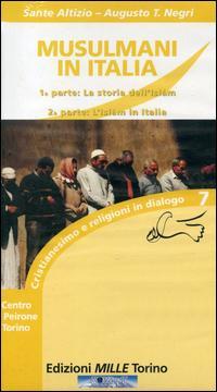 Musulmani in Italia. La storia dell'Islam e l'Islam in Italia. Con VHS