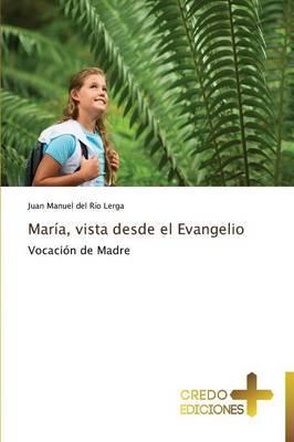 María, vista desde el Evangelio