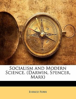 Socialism and Modern Science. (Darwin, Spencer, Marx)