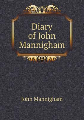 Diary of John Mannigham