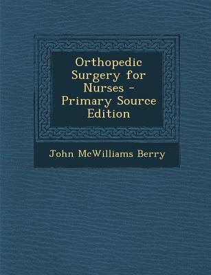 Orthopedic Surgery for Nurses