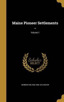 MAINE PIONEER SETTLEMENTS V01