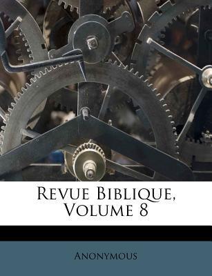 Revue Biblique, Volume 8