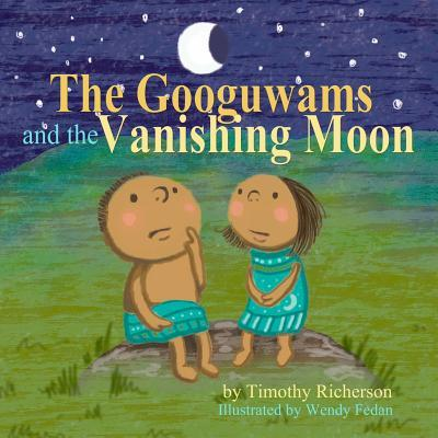The Googuwams and the Vanishing Moon