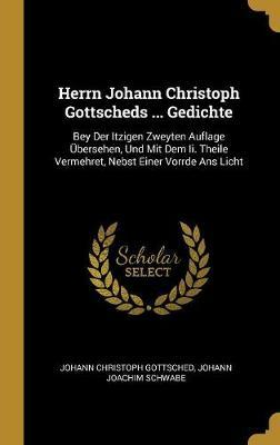 Herrn Johann Christoph Gottscheds ... Gedichte