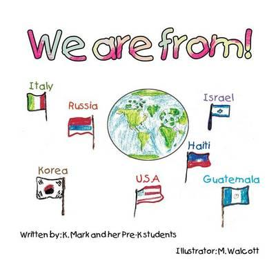 We Are From!